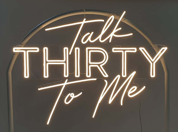 Talk Thirty To Me Sign